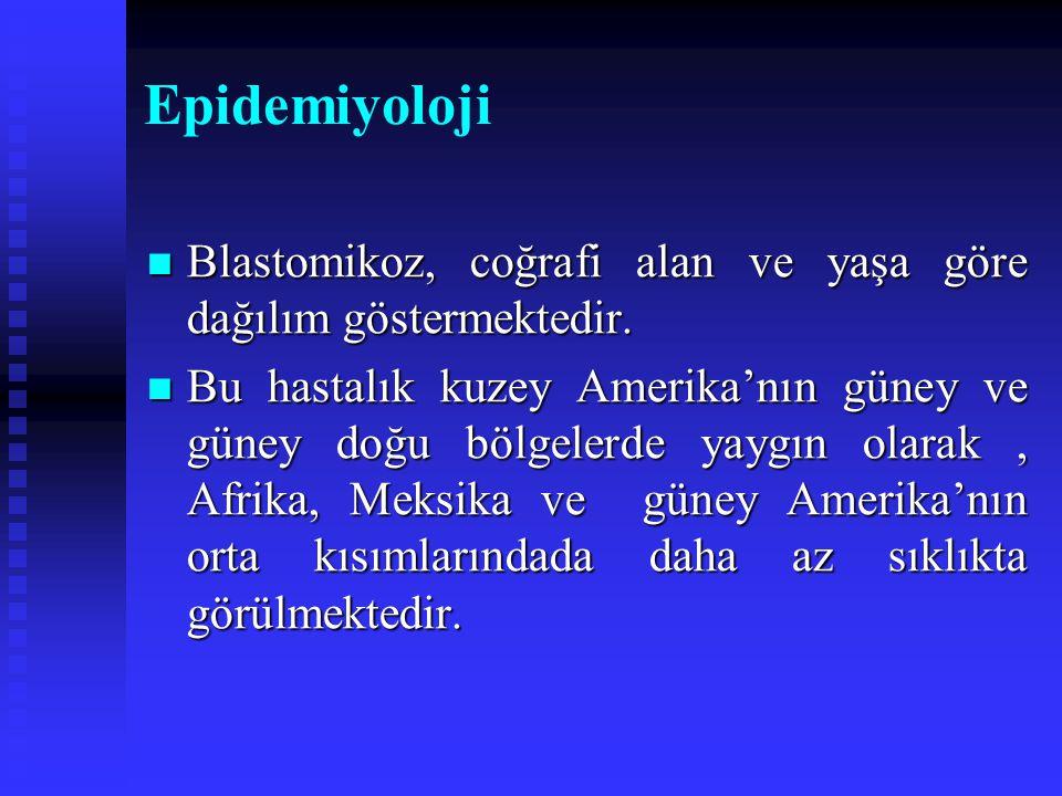 Epidemiyoloji Blastomikoz, coğrafi alan ve yaşa göre dağılım göstermektedir.
