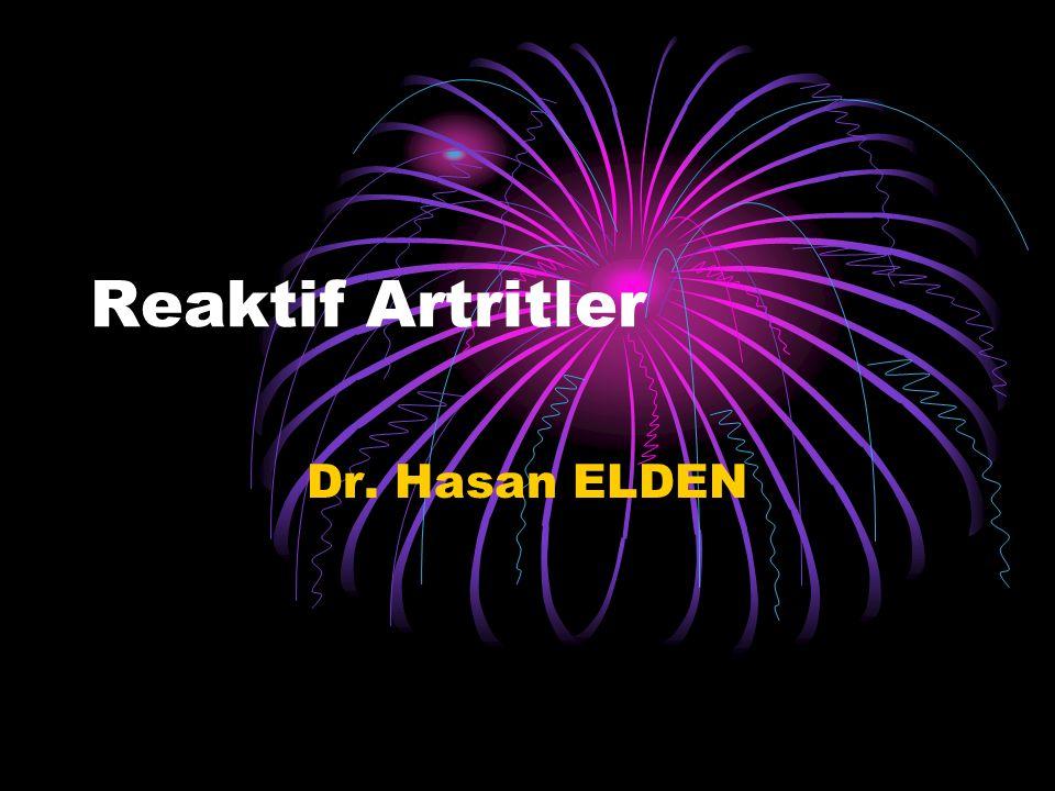 Reaktif Artritler Dr. Hasan ELDEN