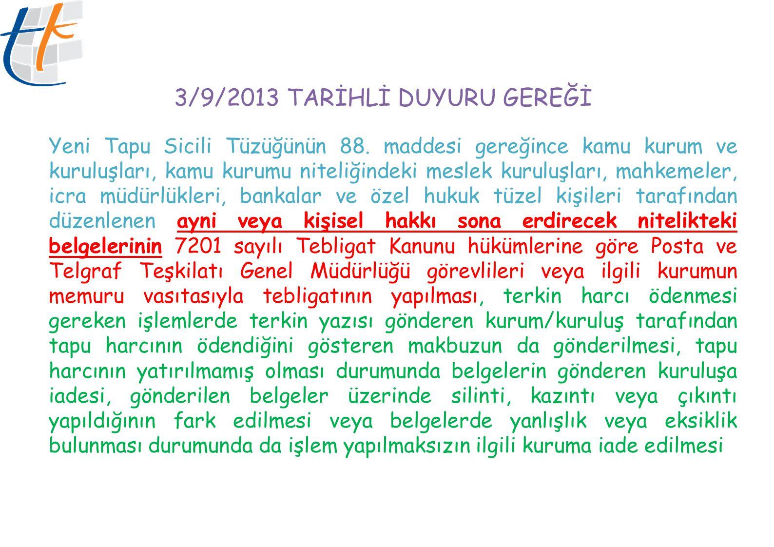 3/9/2013 TARİHLİ DUYURU GEREĞİ