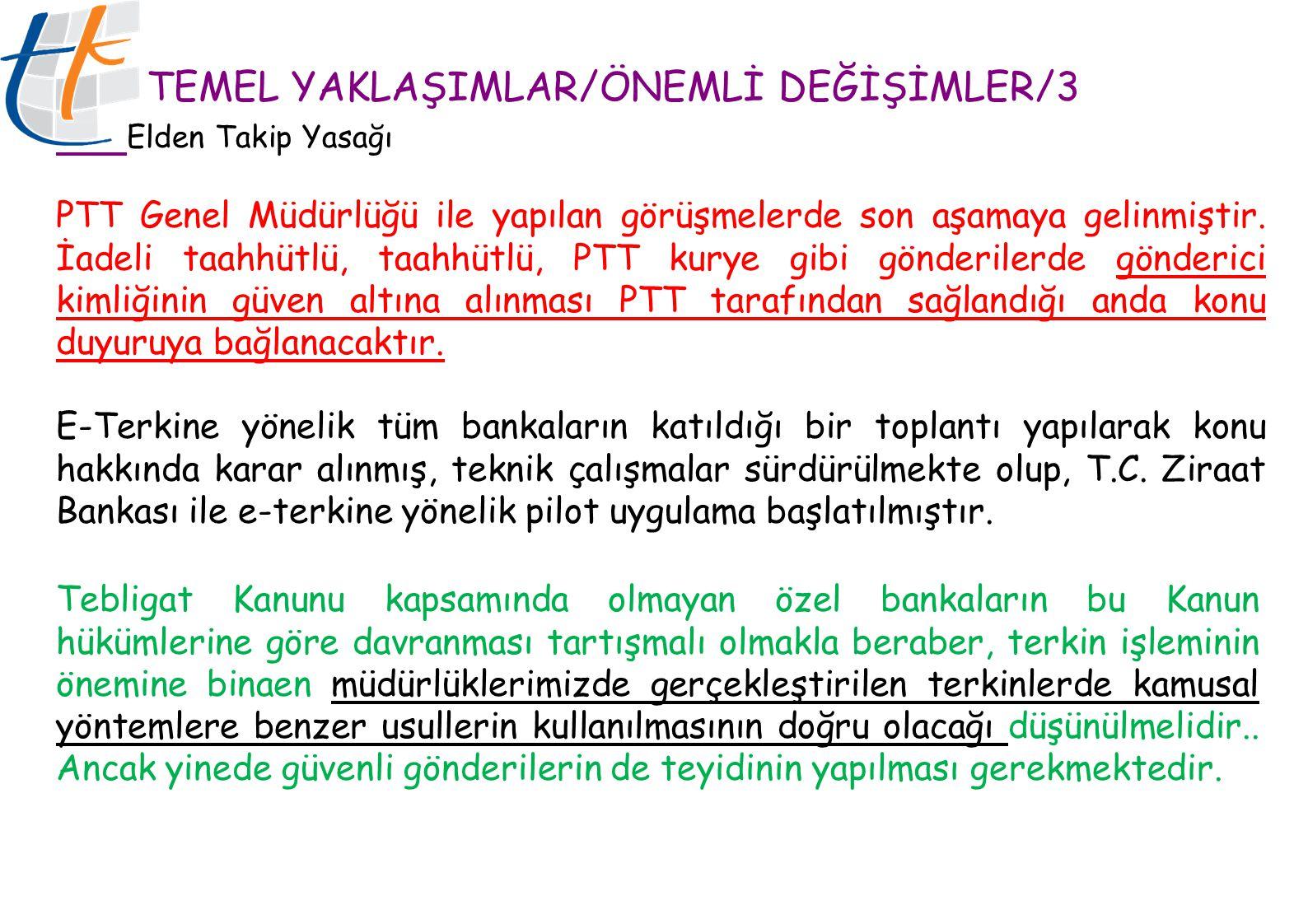 TEMEL YAKLAŞIMLAR/ÖNEMLİ DEĞİŞİMLER/3 Elden Takip Yasağı