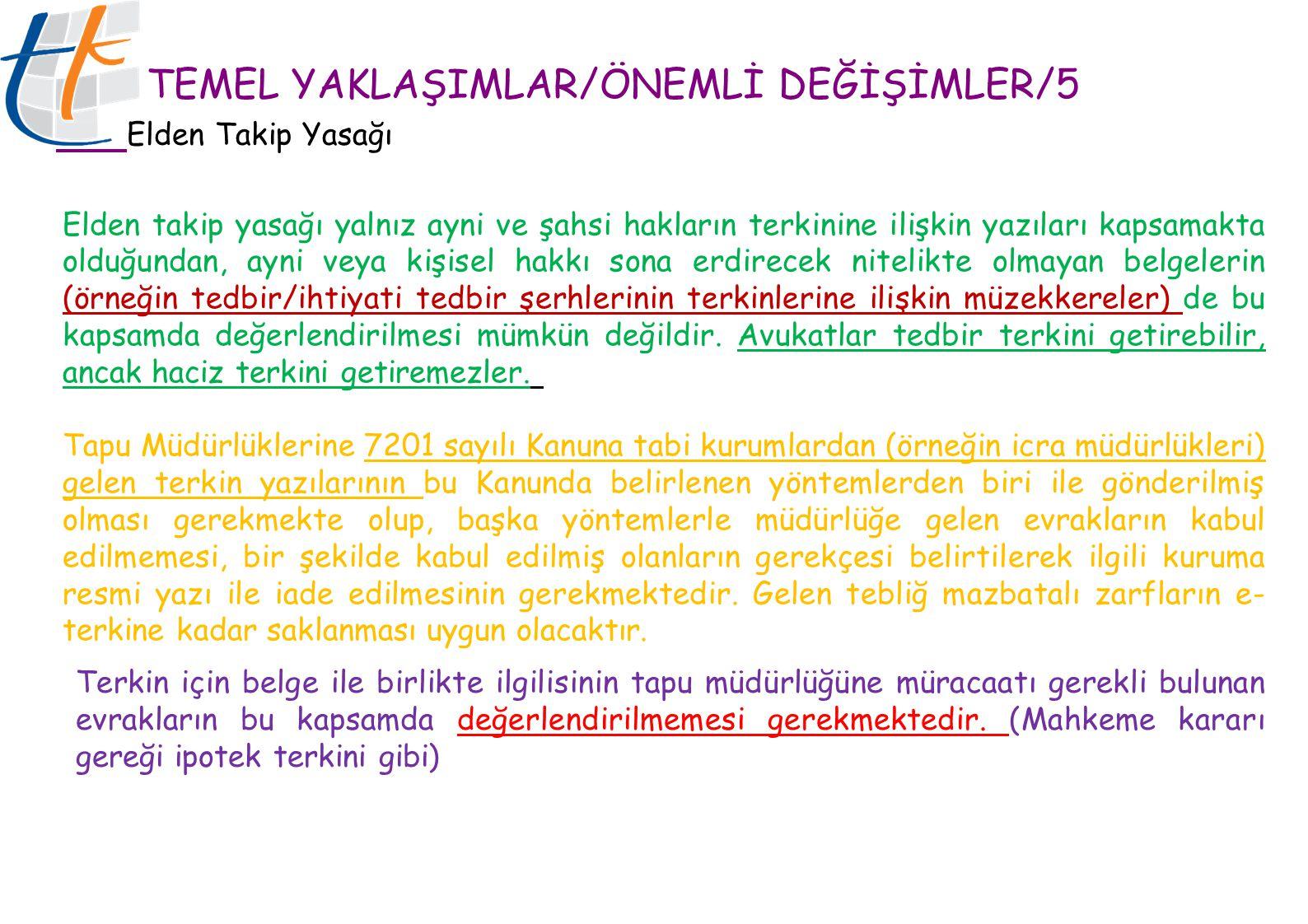 TEMEL YAKLAŞIMLAR/ÖNEMLİ DEĞİŞİMLER/5 Elden Takip Yasağı