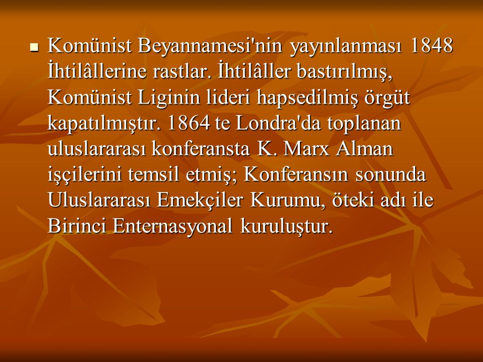 Komünist Beyannamesi nin yayınlanması 1848 İhtilâllerine rastlar