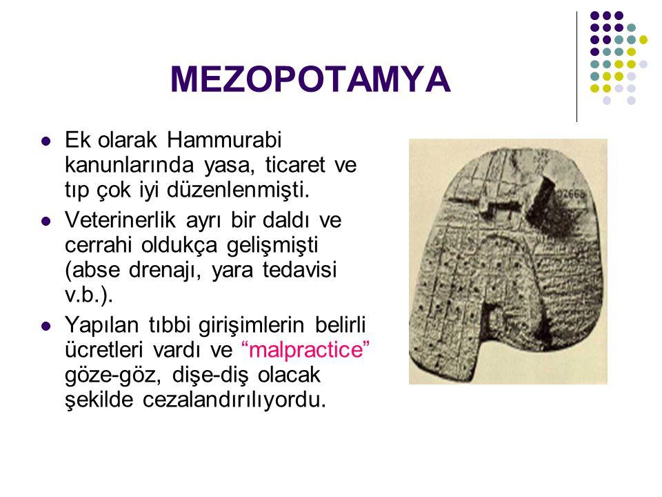 MEZOPOTAMYA Ek olarak Hammurabi kanunlarında yasa, ticaret ve tıp çok iyi düzenlenmişti.