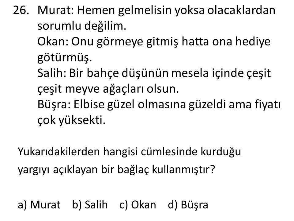 Murat: Hemen gelmelisin yoksa olacaklardan sorumlu değilim