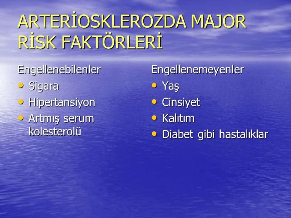 ARTERİOSKLEROZDA MAJOR RİSK FAKTÖRLERİ