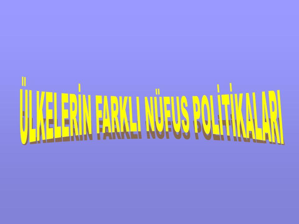 ÜLKELERİN FARKLI NÜFUS POLİTİKALARI