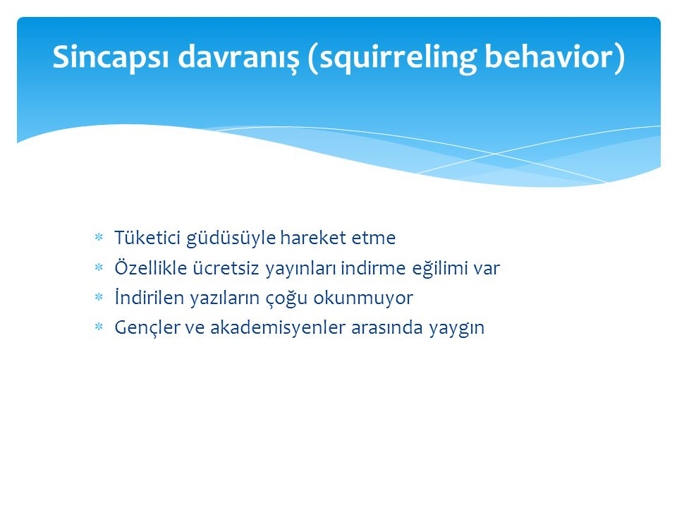 Sincapsı davranış (squirreling behavior)