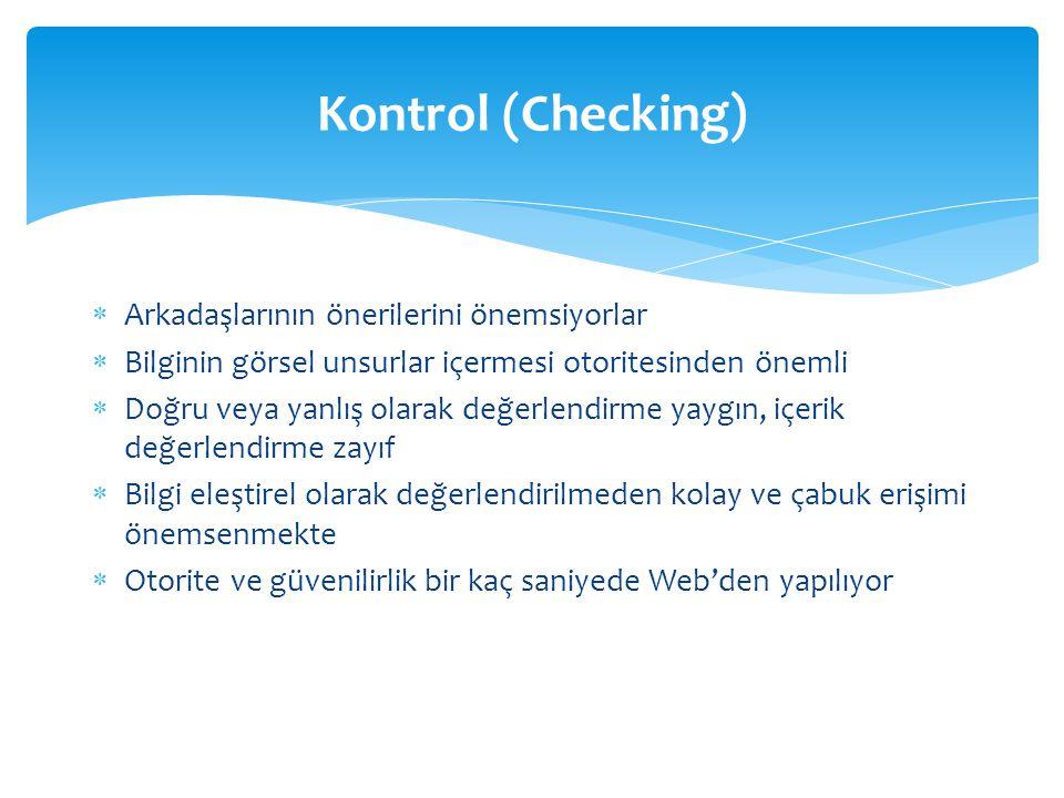 Kontrol (Checking) Arkadaşlarının önerilerini önemsiyorlar