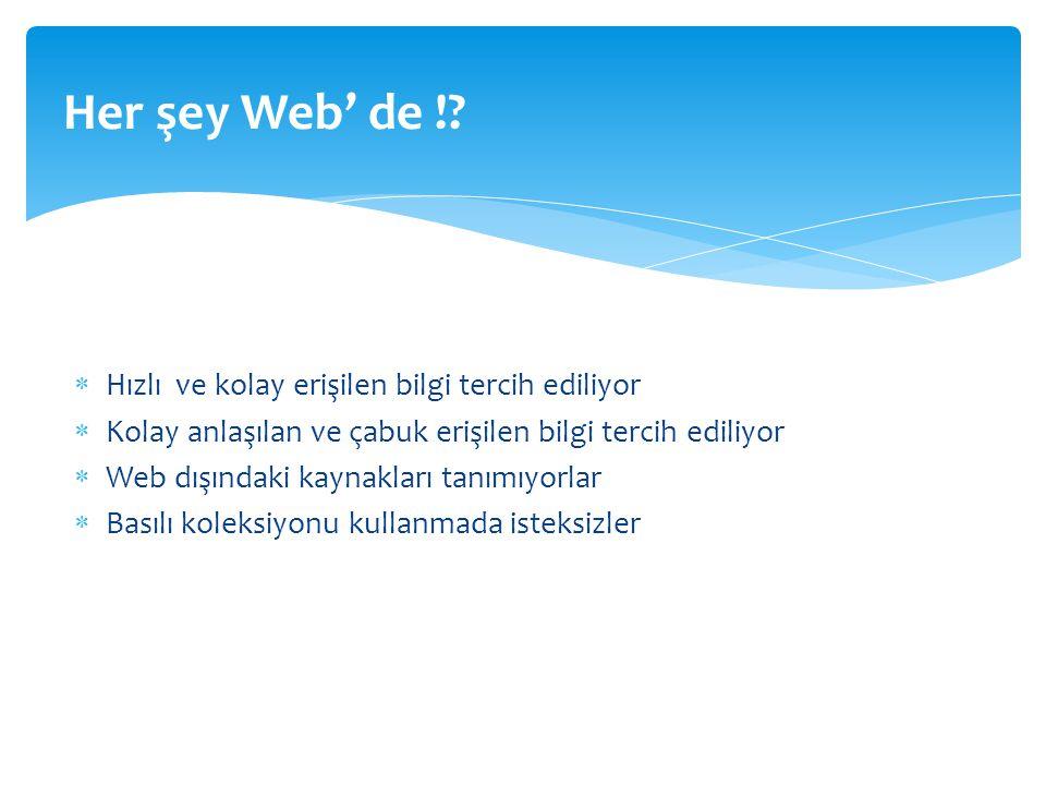 Her şey Web' de ! Hızlı ve kolay erişilen bilgi tercih ediliyor