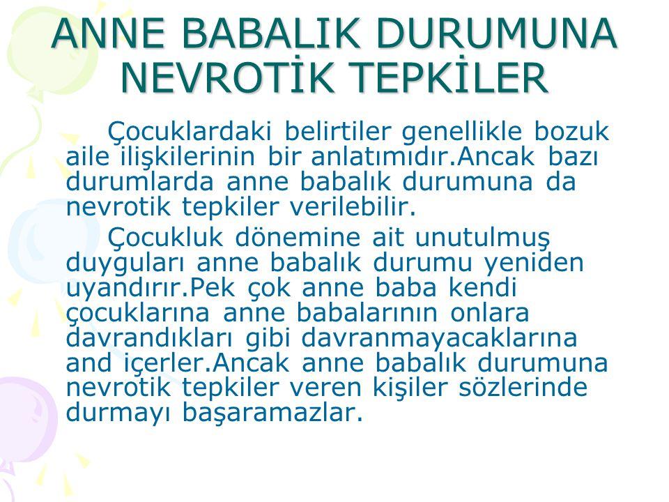 ANNE BABALIK DURUMUNA NEVROTİK TEPKİLER