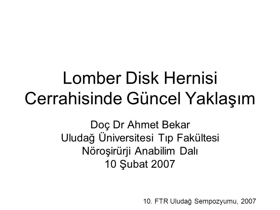 Lomber Disk Hernisi Cerrahisinde Güncel Yaklaşım