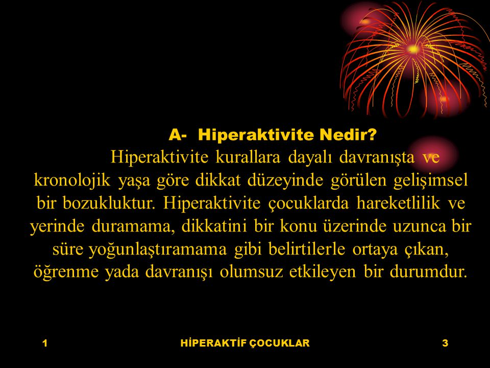 A- Hiperaktivite Nedir