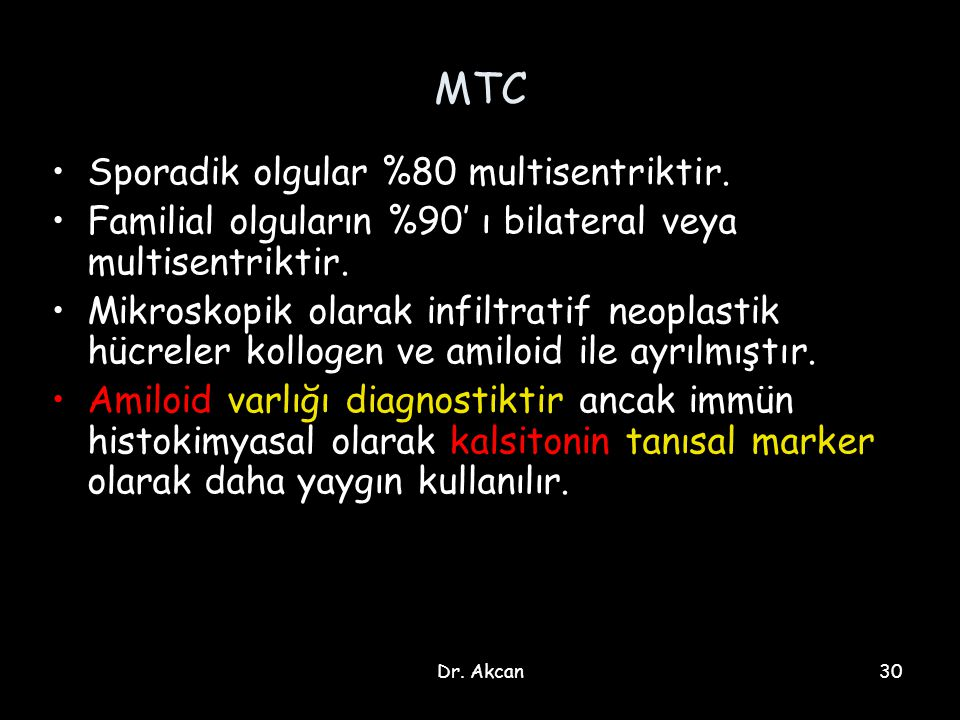 MTC Sporadik olgular %80 multisentriktir.