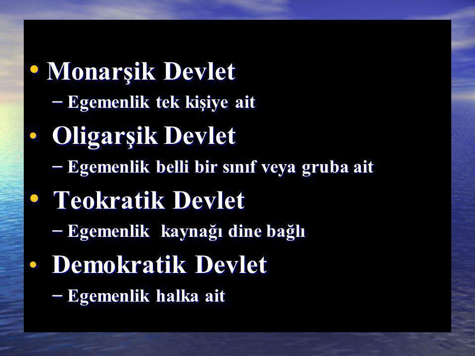 Monarşik Devlet Teokratik Devlet Oligarşik Devlet Demokratik Devlet