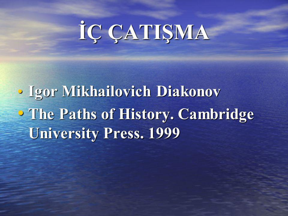 İÇ ÇATIŞMA The Paths of History. Cambridge University Press. 1999