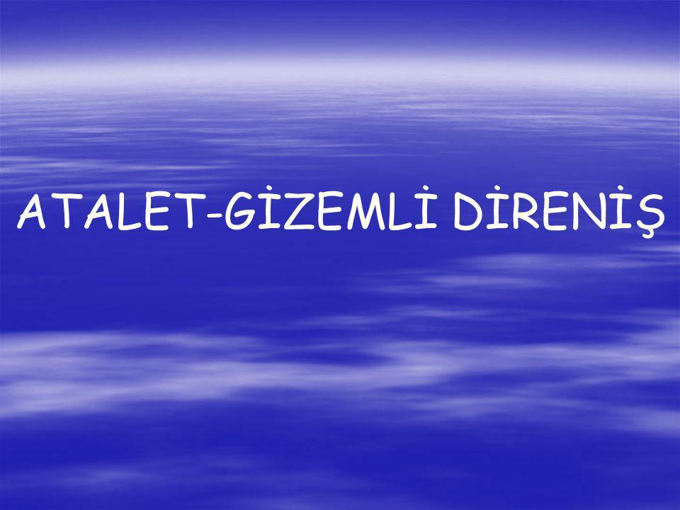 ATALET-GİZEMLİ DİRENİŞ