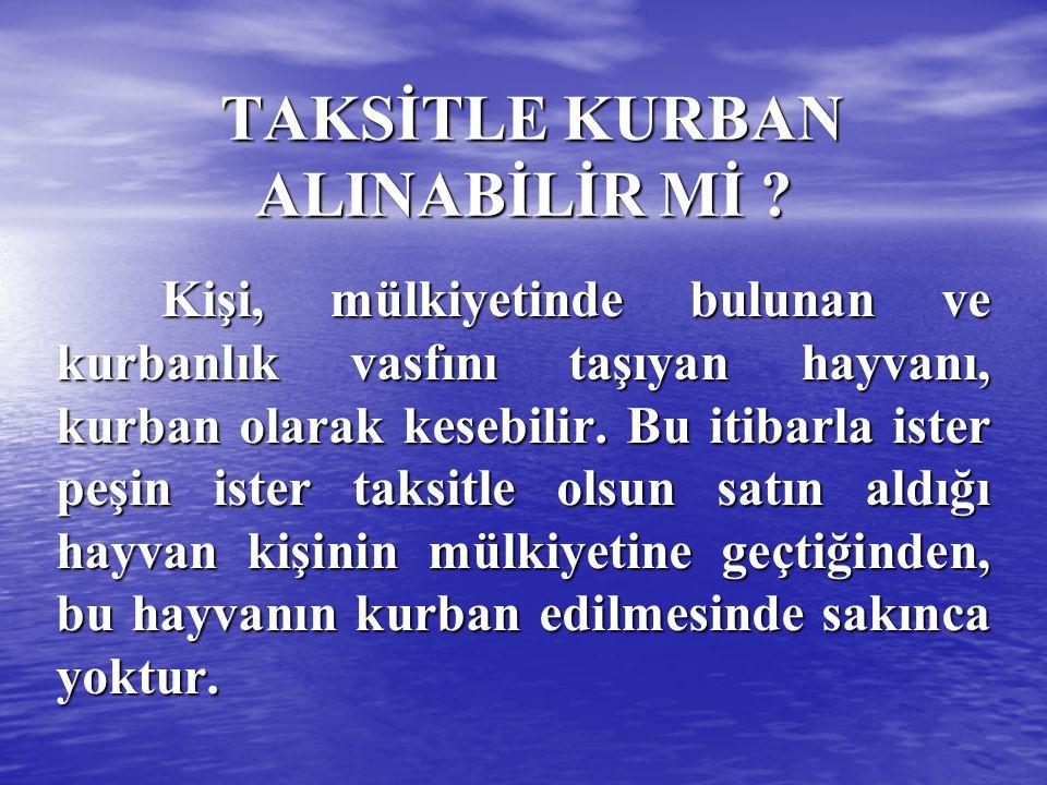 TAKSİTLE KURBAN ALINABİLİR Mİ
