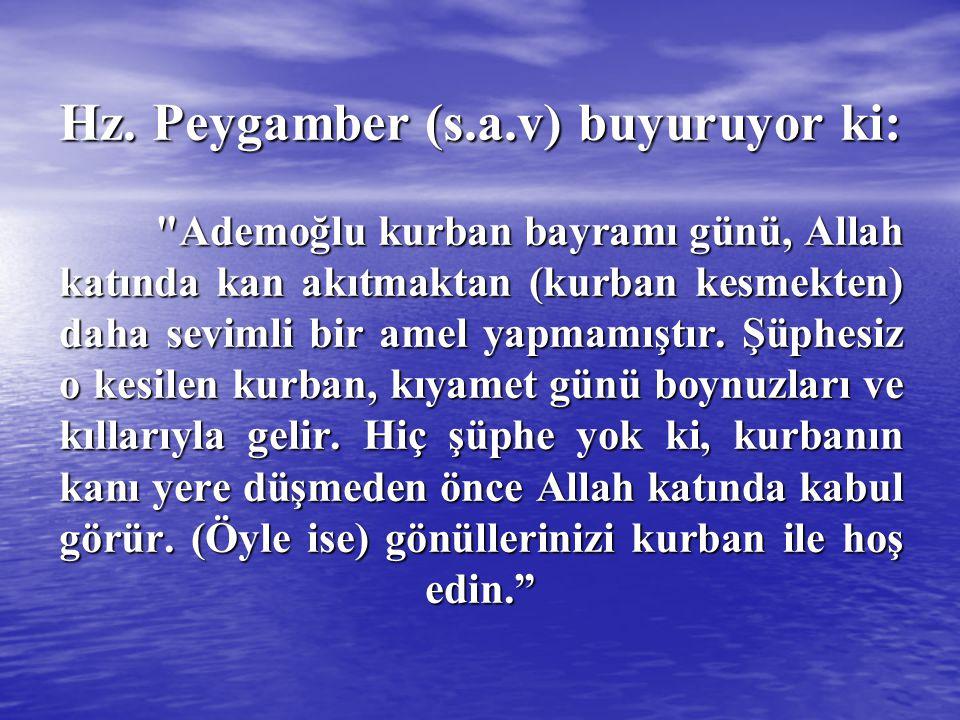 Hz. Peygamber (s. a. v) buyuruyor ki: