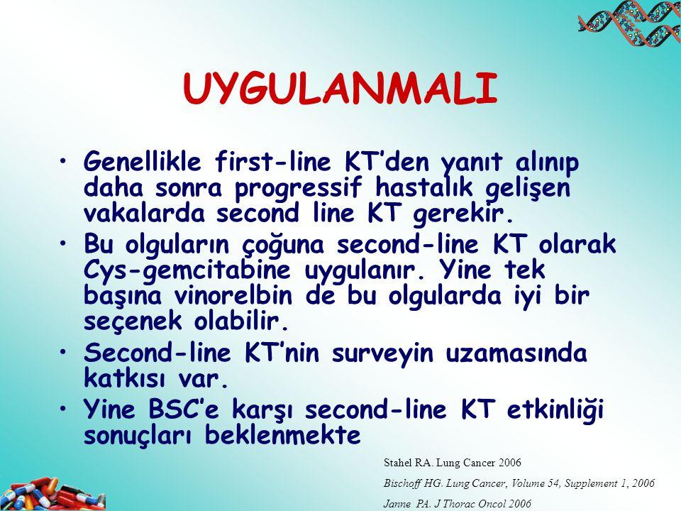 UYGULANMALI Genellikle first-line KT'den yanıt alınıp daha sonra progressif hastalık gelişen vakalarda second line KT gerekir.