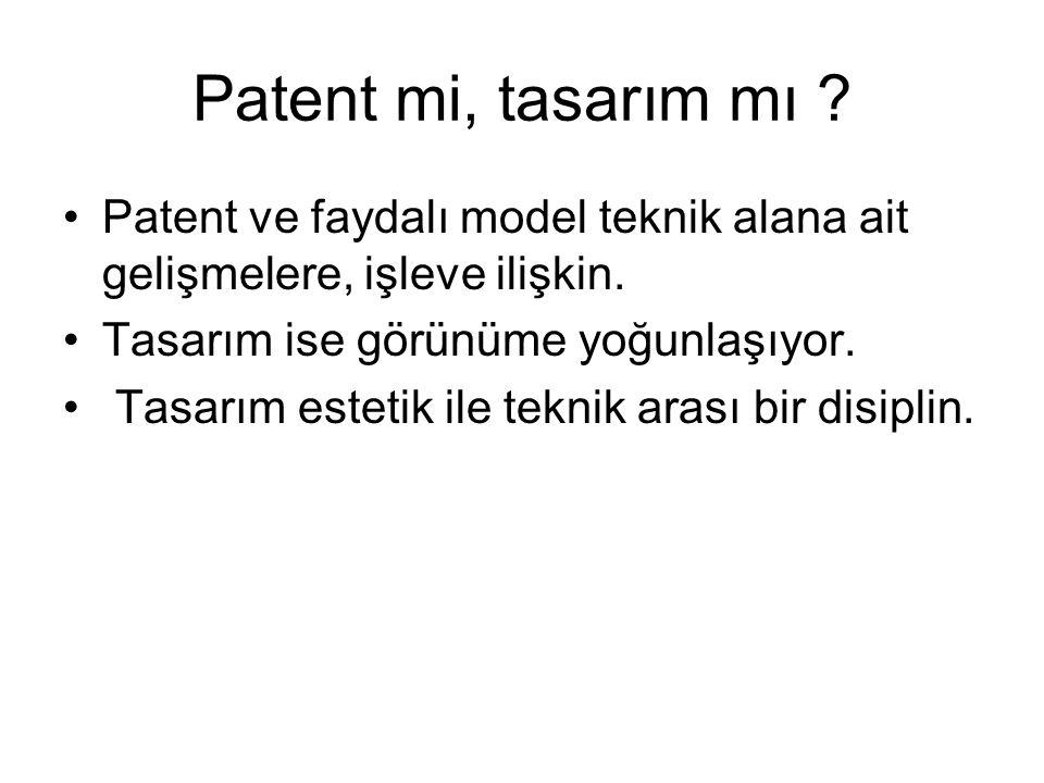 Patent mi, tasarım mı Patent ve faydalı model teknik alana ait gelişmelere, işleve ilişkin. Tasarım ise görünüme yoğunlaşıyor.