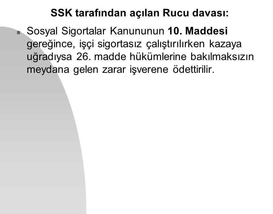 SSK tarafından açılan Rucu davası: