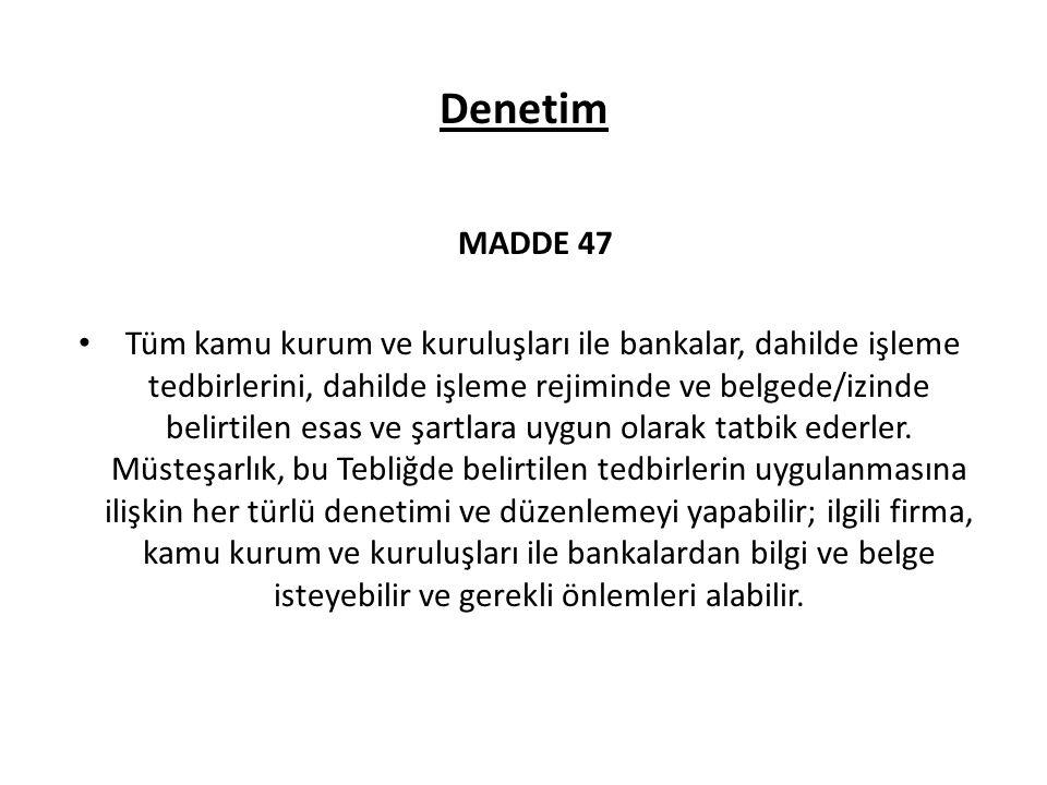 Denetim MADDE 47.
