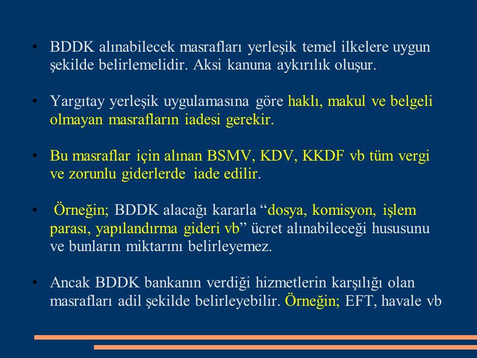 BDDK alınabilecek masrafları yerleşik temel ilkelere uygun şekilde belirlemelidir. Aksi kanuna aykırılık oluşur.