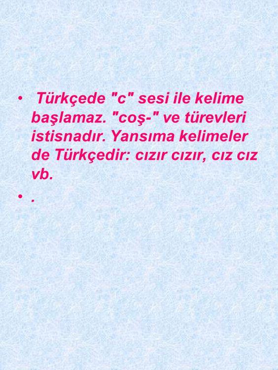 Türkçede c sesi ile kelime başlamaz. coş- ve türevleri istisnadır