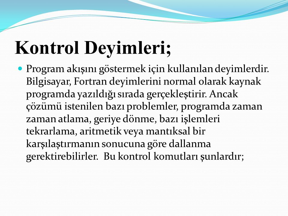 Kontrol Deyimleri;