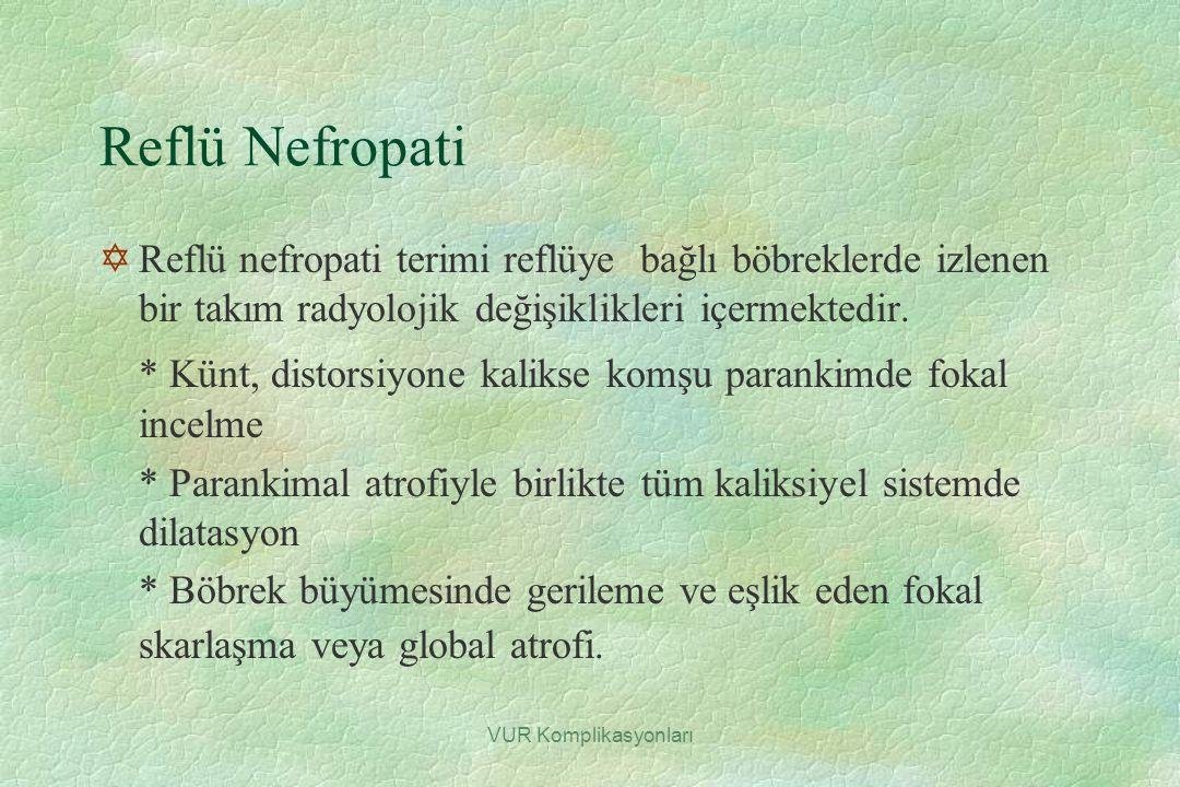 Reflü Nefropati Reflü nefropati terimi reflüye bağlı böbreklerde izlenen bir takım radyolojik değişiklikleri içermektedir.