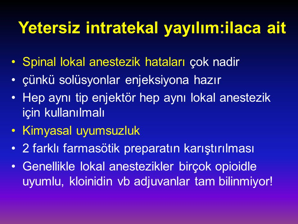 Yetersiz intratekal yayılım:ilaca ait