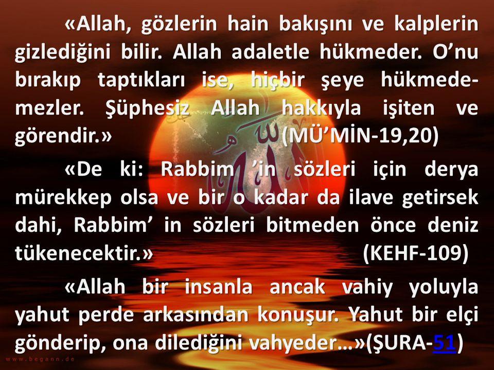 «Allah, gözlerin hain bakışını ve kalplerin gizlediğini bilir