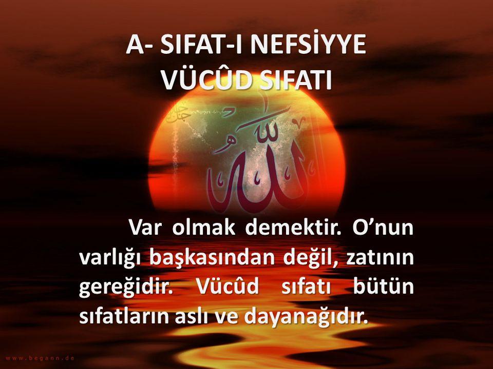 A- SIFAT-I NEFSİYYE VÜCÛD SIFATI