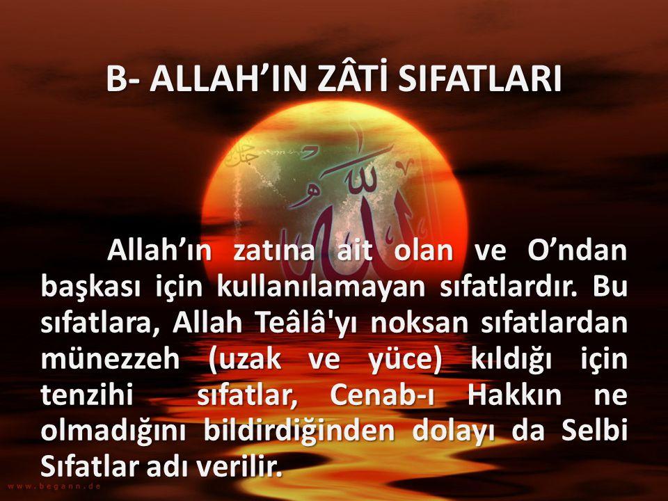 B- ALLAH'IN ZÂTİ SIFATLARI