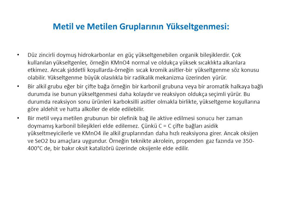 Metil ve Metilen Gruplarının Yükseltgenmesi: