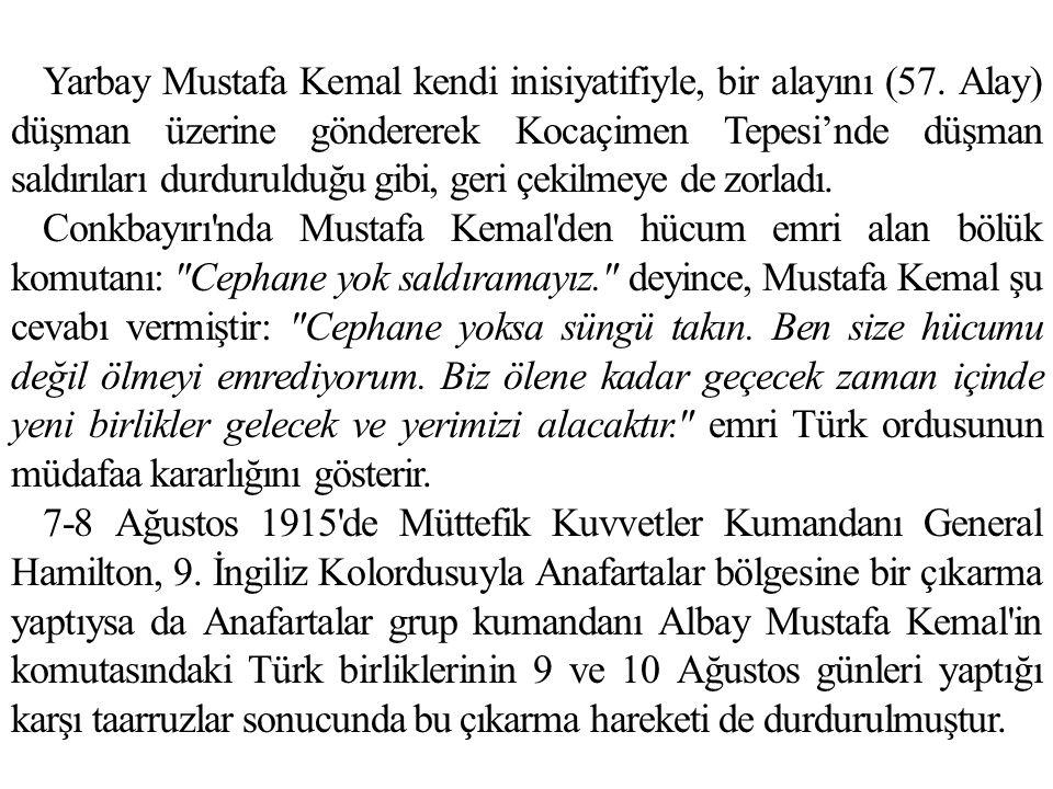 Yarbay Mustafa Kemal kendi inisiyatifiyle, bir alayını (57