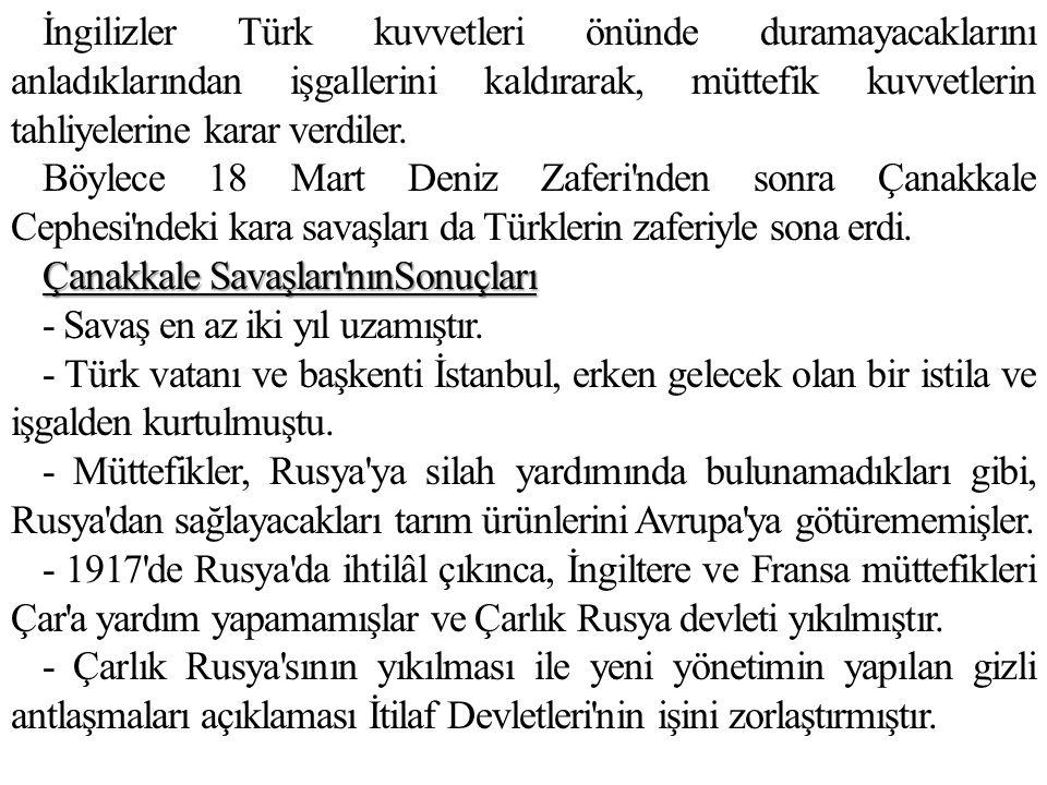 İngilizler Türk kuvvetleri önünde duramayacaklarını anladıklarından işgallerini kaldırarak, müttefik kuvvetlerin tahliyelerine karar verdiler.