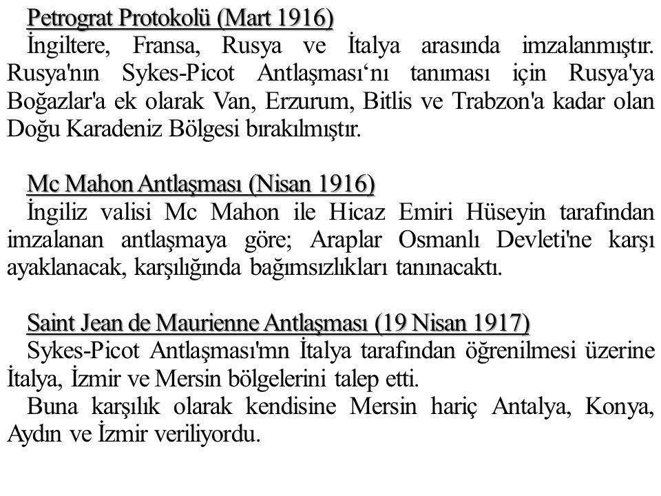 Petrograt Protokolü (Mart 1916) İngiltere, Fransa, Rusya ve İtalya arasında imzalanmıştır.