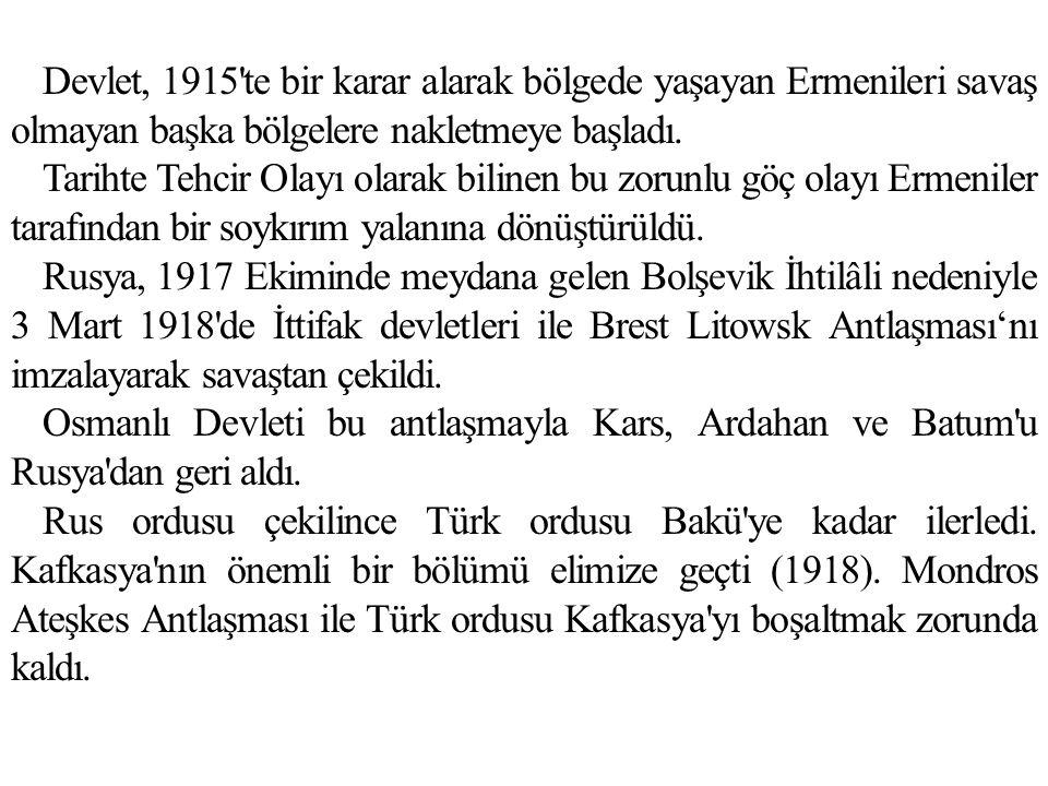 Devlet, 1915 te bir karar alarak bölgede yaşayan Ermenileri savaş olmayan başka bölgelere nakletmeye başladı.
