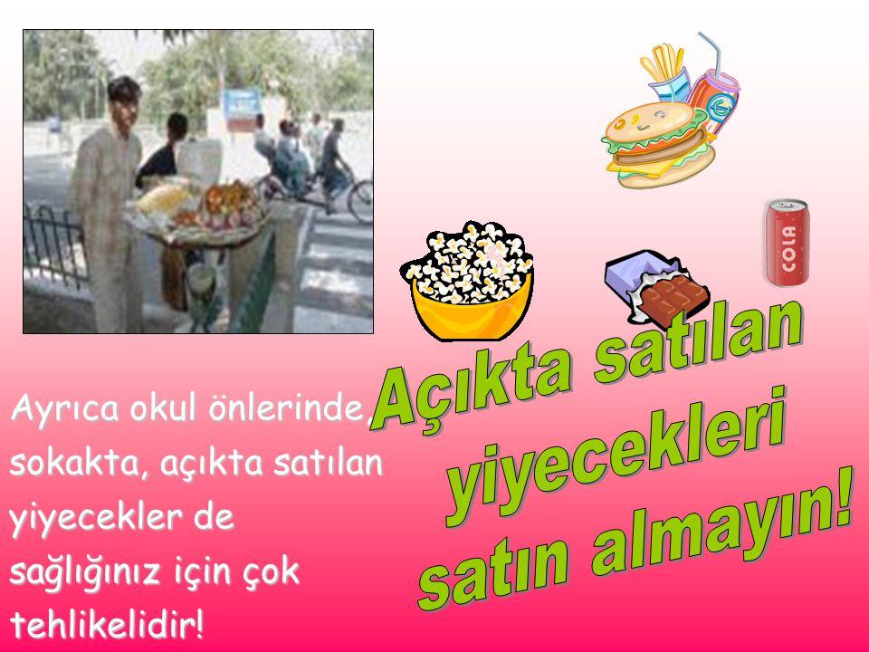 Açıkta satılan yiyecekleri satın almayın!