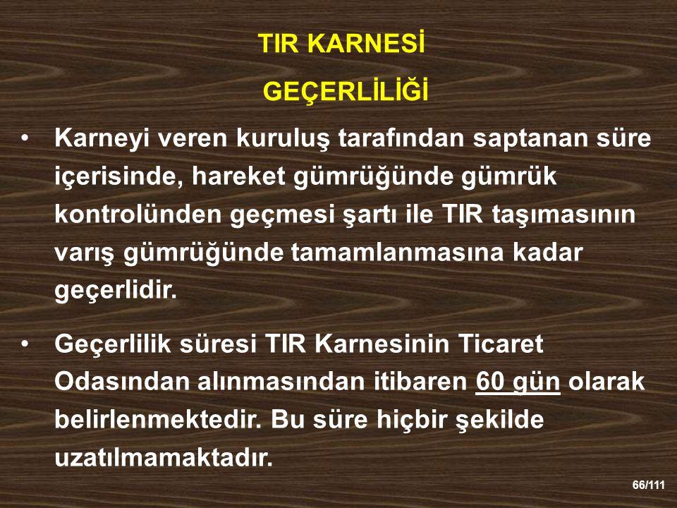 TIR KARNESİ GEÇERLİLİĞİ.