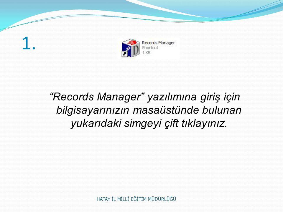 1. Records Manager yazılımına giriş için bilgisayarınızın masaüstünde bulunan yukarıdaki simgeyi çift tıklayınız.