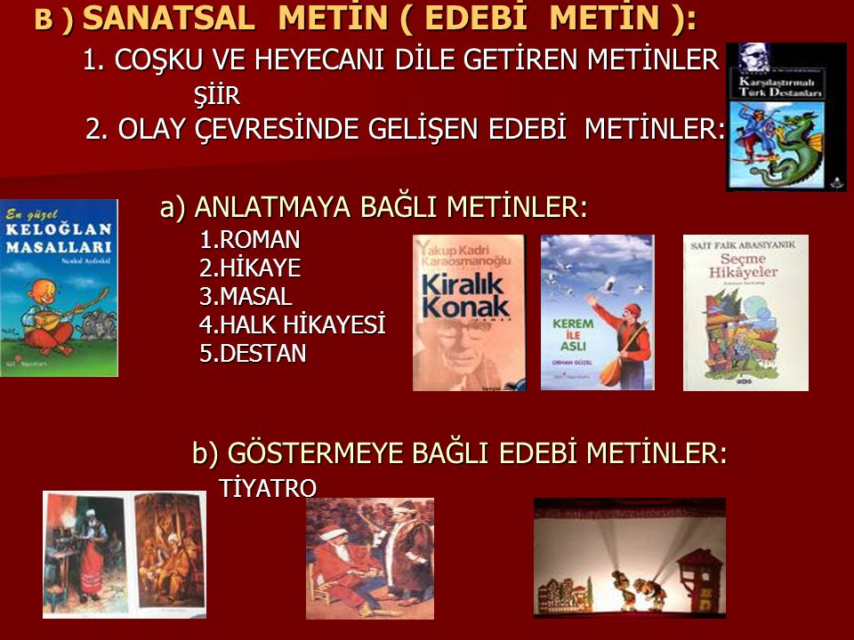 B ) SANATSAL METİN ( EDEBİ METİN ):