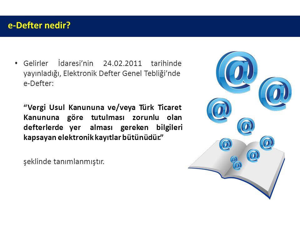 e-Defter nedir Gelirler İdaresi'nin 24.02.2011 tarihinde