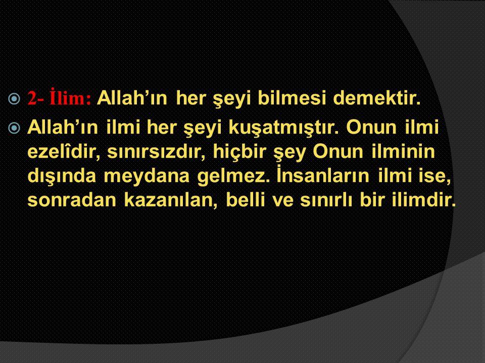 2- İlim: Allah'ın her şeyi bilmesi demektir.