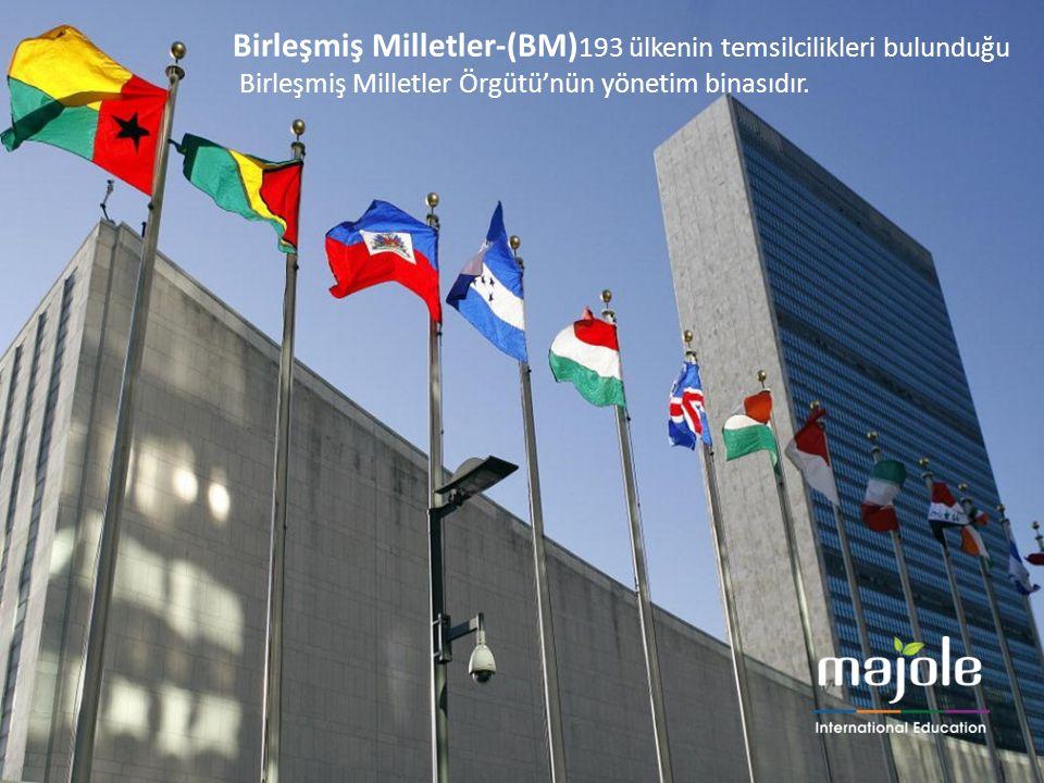 Birleşmiş Milletler-(BM)193 ülkenin temsilcilikleri bulunduğu