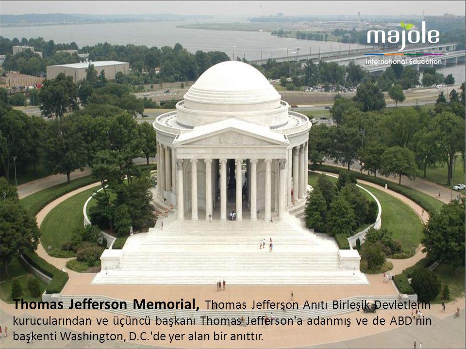 Thomas Jefferson Memorial, Thomas Jefferson Anıtı Birleşik Devletlerin kurucularından ve üçüncü başkanı Thomas Jefferson a adanmış ve de ABD nin başkenti Washington, D.C. de yer alan bir anıttır.