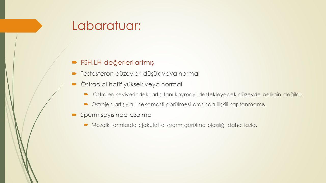 Labaratuar: FSH,LH değerleri artmış