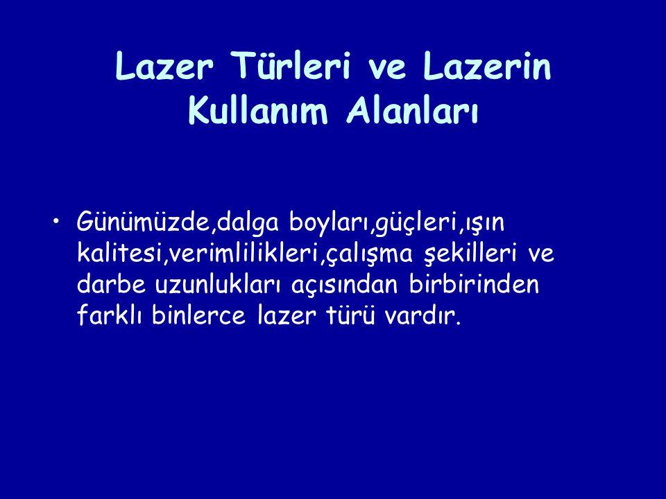 Lazer Türleri ve Lazerin Kullanım Alanları