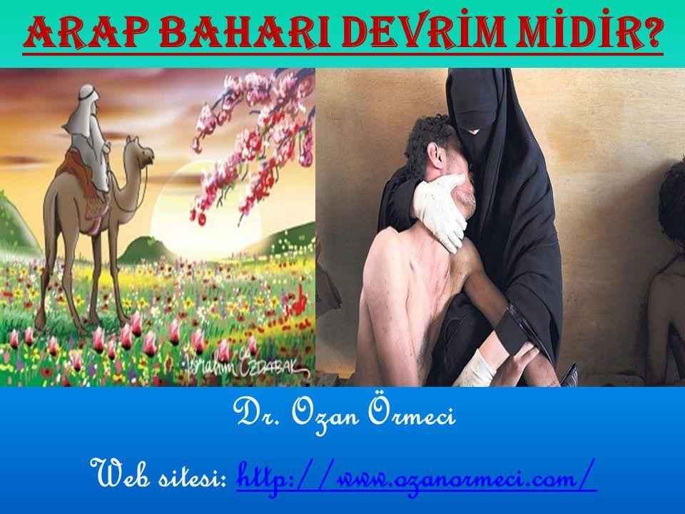 ARAP BAHARI DEVRİM MİDİR Web sitesi: http://www.ozanormeci.com/